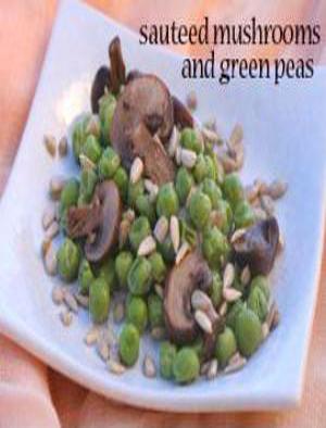 Sautéed Mushrooms with Green Peas Healthy Recipe